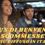 Bonus di benvenuto scommesse il più diffuso in Italia