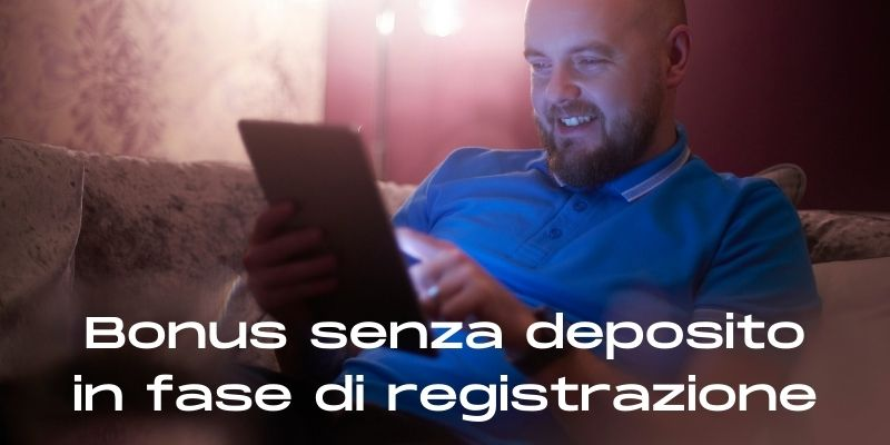 Bonus senza deposito in fase di registrazione