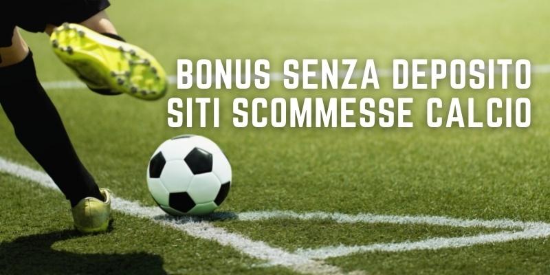 Bonus senza deposito siti scommesse calcio