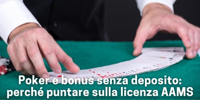 Poker e bonus senza deposito: perché puntare sulla licenza AAMS