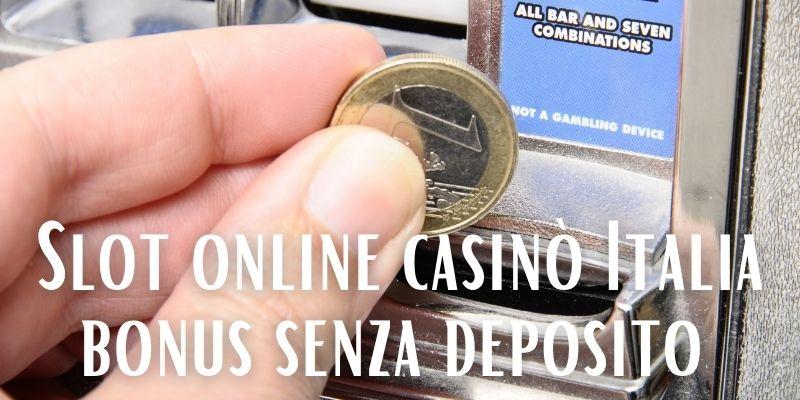 Slot online bonus senza deposito casinò Italia